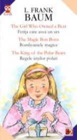 The Girl Who Owned A Bear / Fetita Care Avea Un Urs; The Magic Bon Bons / Bomboanele Magice; The King Of The Polar Bears / Regele Ursilor Polari