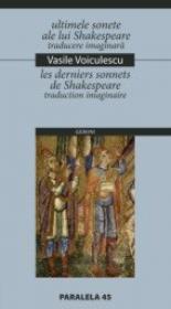 Ultimele Sonete Ale Lui Shakespeare. Traducere Imaginara / Les Derniers Sonnets De Shakespeare. Traduction Imaginaire