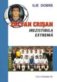 Zoltan Crisan, Irezistibila Extrema